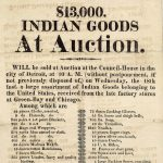 [Broadside] A. B. Lindsley, U. S. Agent & G. M'Dougall, Auctioneer, $13,000 INDIAN GOODS At Auction. WILL be sold at Auction at the Council-House in the city of Detroit…. Detroit, Dec. 11, 1822.