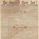 [James M. Smythe, ed?] Fugitive Slave Law! ITS ABORTION AND FAILURE! Nullified in Law-abiding Massachusetts, and threatened with REPEAL throughout the Northern States. [Augusta, Georgia: The Republic, 1850?]