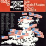 GREENHAM WOMEN AGAINST CRUISE [:] CRUISE THREATENS PEACE AND BREAKS THE LAW [:] 9th Nov '83 take President Reagan to Court in the USA. NP, ND, but England, ca. Oct. 1983.