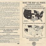 The Lincoln-Lee Legion, MAKE THE MAP ALL WHITE BY CONSTITUTIONAL AMENDMENT [:] THIRTY-SIX STATES CAN DO IT. Waterville, OH: American Issue Publishing Company, [April?] 1916.
