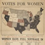 VOTES FOR WOMEN …. WOMEN HAVE FULL SUFFRAGE IN…. Why Not Makes Yours A White State, Too? New York: National American Woman Suffrage Association, late 1912/1913.
